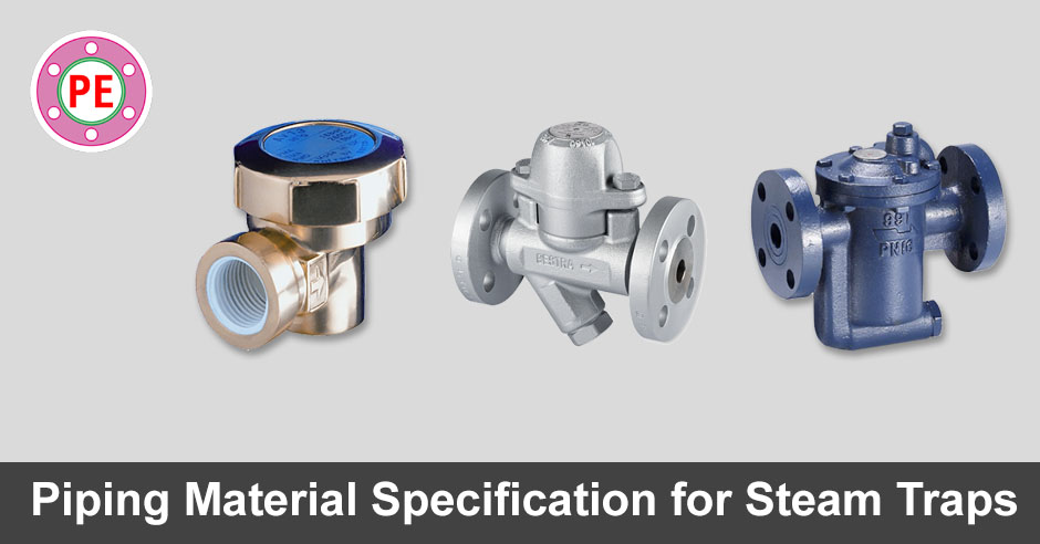 Piping Material Specification For Steam Traps The Piping